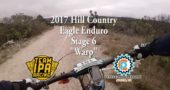 "2017 Hill Country Eagle Enduro – ""Warp"" (B) – Stage 6"