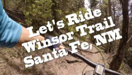 Winsor Trail – Top to Bottom | Santa Fe, NM MTB